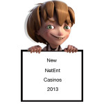 New NetEnt Casinos 2013