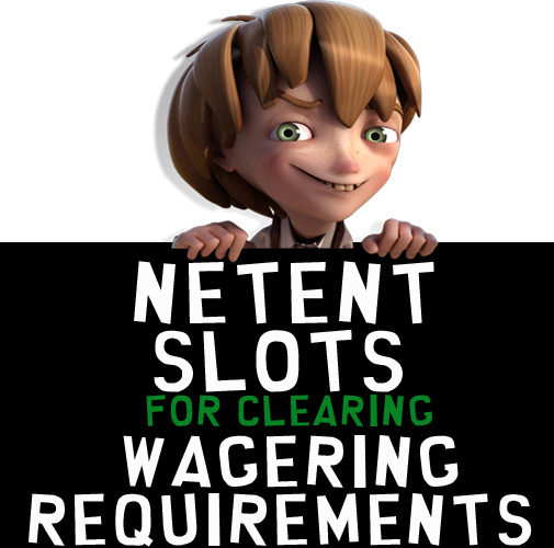 netent slots for clearing wagering requirements