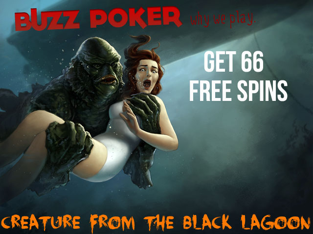 Creature from the black lagoon free spins buzz poker