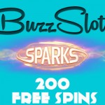 TODAY ONLY! Get 200 of the Cheapest Sparks Slot Free Spins at Buzz Slots