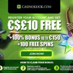 EXCLUSIVE CasinoLuck No Deposit Bonus: Get €£$10 FREE No Deposit Required + 100% Bonus & 100 Free Spins this October