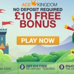 AceKingdom Casino £/€/$10 Free NO DEPOSIT BONUS + 200% Bonus up to £/€/$300