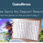 Solve the puzzle at CasinoHeroes and get 10 Free Spins No Deposit Required