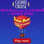 Choose between a 150% Bonus up to £/€/$300 plus 40 Free Spins OR a £/€/$50 Bonus plus 100 Free Spins at Casino Cruise