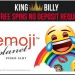 As promised, here are 22 Emoji Planet No Deposit Free Spins courtesy of King Billy Casino