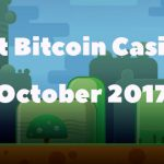 The Best Bitcoin Casinos October 2017 list is out! Check out our top 5 picks for this month!